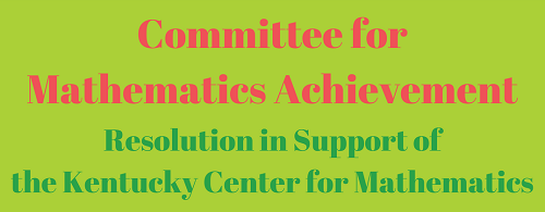 CMA Resolution in Support of the Kentucky Center for Mathematics