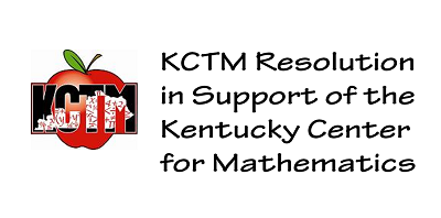 KCTM Resolution in Support of the Kentucky Center for Mathematics