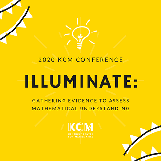 Bright yellow background with light bulb and 2020 KCM Conference theme Illuminate: Gathering Evidence to Assess Mathematical Understanding